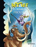 El Mamut Friolero/ the Mammoth Sensitive To Cold