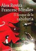 El Bosque De La Sabiduria / the Forest of Wisdom