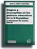 Utopâias y desengaänos en las polâiticas educativas de la II Repâublica