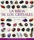 La Biblia de Los Cristales: Guia...