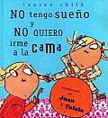No Tengo Sueno y Nomquiero Irme a la Cama / I Am Not Sleepy and I Will Not Go to Bed!