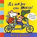 Es Mejor Con Maisy