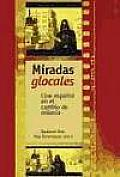 Miradas Glocales/ Global and Local Glances