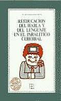 Coleccion Educacion Especial #17: Reeducacion del Habla y del Lenguaje En El Paralitico Cerebral