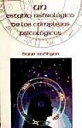 Un Estudio Astrologico de Los Complejos Psico