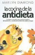 La Cocina de La Antidieta: A New Way of Eating = The AntiDiet Kitchen Recipe Book