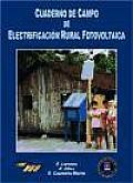 Cuaderno De Campo De Electrificacion Rural Fotovoltaica /  Handbook of Country Rural Photovoltaic Electrification