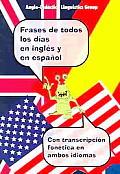 Frases De Todos Los Dias En Ingles Y En Espanol/ Everyday Sentences in English And Spanish