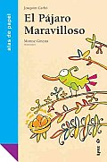 El Pajaro Maravilloso / the Marvelous Bird
