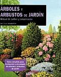 Arboles y Arbustos de Jardin: Manual de Cultivo y Conservacion / The Tree and Shrub Expert
