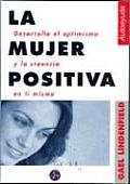 Mujer Positiva, La - Desarrolla El Optimismo
