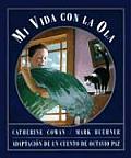 Mi Vida Con la Ola / My Life with the Wave