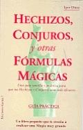 Hechizos, Conjuros y Otras Formulas Magicas