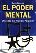 El Poder Mental: Descubre Tus Poderes Psiquicos
