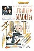 Manual de Iniciacion a Los Trabajos En Madera - El Libro de