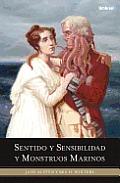 Sentido y Sensibilidad y Monstruos Marinos = Sense and Sensibility and Sea Monsters