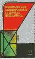 Historia del Arte Contemporaneo en Espana e Iberoamerica / Spain and Iberiamerica Contemporary Art History