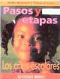 Anos Escolares, Los - Pasos y Etapas de 6 a 8 Ano
