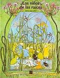 Los Ninos De Las Raices / The Children from of Roots