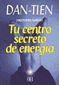 Dan-Tien, Tu Centro Secreto de Energia