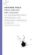 Tres Poetas del Exceso: La Hermeneutica Imposible En Eckhart, Silesius y Celan (Fragmentos)