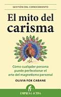El Mito del Carisma = The Charisma Myth (Gestion del Conocimiento)