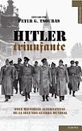 Hitler Triunfante: Once Historias...