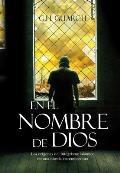 En El Nombre De Dios / in the...
