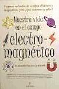 Nuestra Vida En El Campo Electromagnetico / Our Life in the Electromagnetic Field