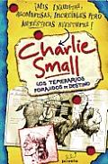 Inauditas Aventuras de Charlie Small #04: Los Temerarios Forajidos de Destino = The Daredevil Desperados of Destiny