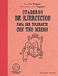 Cuaderno de Ejercicios Para Ser Tolerante Con Uno Mismo (Cuaderno de Ejercicios)