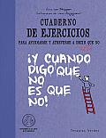 Cuaderno de Ejercicios Para Afirmarse y Atreverse a Decir Al Fin Que No (Cuaderno de Ejercicios)