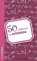 50 Ejercicios de Autoestima (50 Ejercicios)