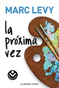 La Proxima Vez = Next Time (Rocabolsillo Ficcion)