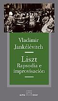 Liszt: Rapsodia E Improvisacion (Alpha, Bet & Gimmel)