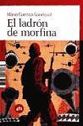 El ladron de morfina / The Thief of Morphine Cover
