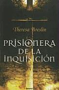 Prisionera de la Inquisicion = Prisoner of the Inquisition