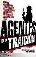 Agentes De La Traicion / Agents of Treachery