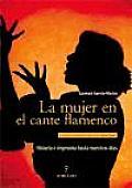La Mujer En El Cante Flamenco / Women in Flamenco Singing