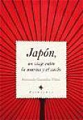 Japon, Un Viaje Entre La Sonrisa Y El Vacio / Japan, a Trip Between the Smile and the Gap