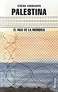 Palestina: El Hilo de la Memoria = Palestine (Coleccion Documentos)