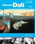 Salvador Dali Los Artistas En Su Mundo