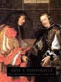 Arte y diplomacia de la monarquâia hispâanica en el siglo XVII