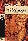 El Jardin de Las Delicias: Mitos Eroticos