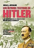 Los Ultimos Testigos De Hitler / Hitler's Last Witness