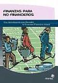 Finanzas Para No Financieros/ Finances for the Non Financer