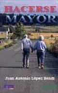 Hacerse Mayor / Getting Older