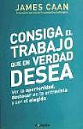 Consiga El Trabajo Que En Verdad Desea / Get the Job You Really Want