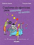 Cuaderno de Ejercicios Para Controlar El Estres