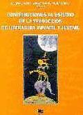 Contribuciones al estudio de la traducciâon de literatura infantil y juvenil